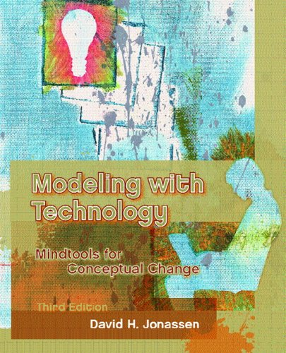 Modeling with Technology: Mindtools for Conceptual Change 9780131703452
