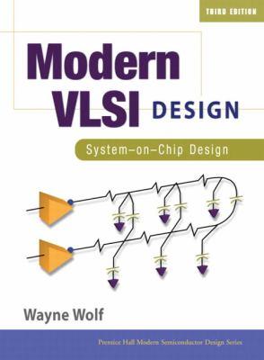 Modern VLSI Design: System-On-Chip Design 9780130619709