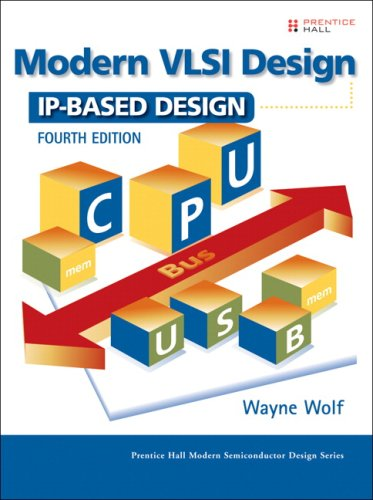 Modern VLSI Design: IP-Based Design 9780137145003