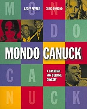 Mondo Canuck: A Canadian pop culture odyssey 9780132630887