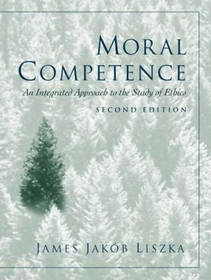 Moral Competence: An Integrated Approach to the Study of Ethics 9780130341549