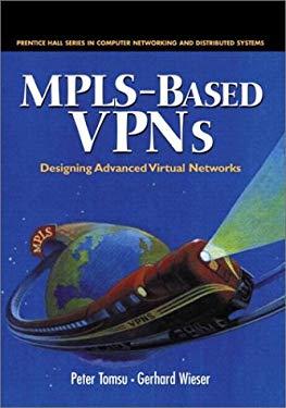 Mpls-Based VPNs: Designing Advanced Virtual Networks 9780130282255