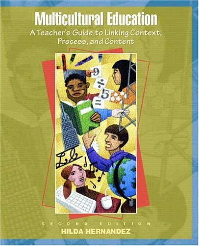 Multicultural Education: A Teacher's Guide to Linking Context, Process, and Content 9780136335382