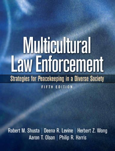 Multicultural Law Enforcement: Strategies for Peacekeeping in a Diverse Society 9780135050880