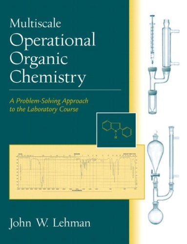 Multiscale Operational Organic Chemistry: A Problem-Solving Approach to the Laboratory Course 9780130154958