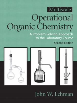 Multiscale Operational Organic Chemistry: A Problem-Solving Approach to the Laboratory - 2nd Edition