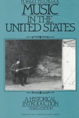 Music in the United States: A Historical Introduction 9780136084075