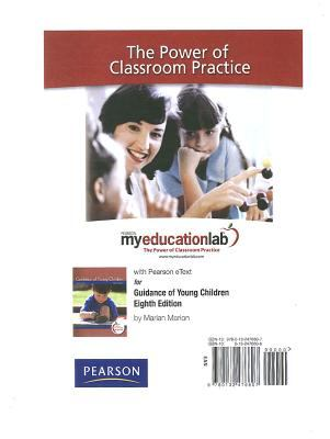 Myeducationlab with Pearson Etext -- Standalone Access Card -- For Guidance of Young Children 9780132476607
