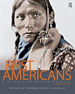 First Americans, Combined Volume: A History of Native Peoples 9780132069489