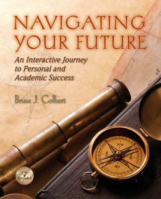 Navigating Your Future: Interactive Journey to Personal and Academic Success 9780131960848