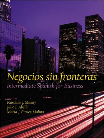 Negocios Sin Fronteras: Intermediate Spanish for Business 9780130206855