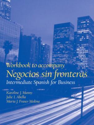 Negocios Sin Fronteras Workbook: Intermediate Spanish For Business 9780130206879
