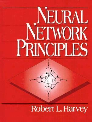 Neural Network Principles Robert L. Harvey
