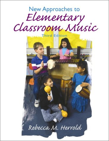 New Approaches to Elementary Classroom Music [With CD] 9780132485500