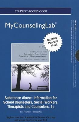 New Mycounselinglab with Pearson Etext -- Standalone Access Card -- For Substance Abuse: Information for School Counselors, Social Workers, Therapists 9780133036763