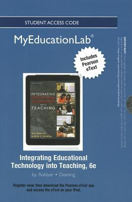 New Myeducationlab with Pearson Etext -- Standalone Access Card -- For Integrating Educational Technology Into Teaching 9780132913560