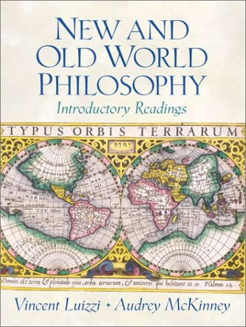 New and Old World Philosophy: Introductory Readings 9780130157683
