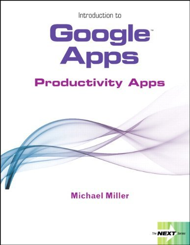 Introduction to Google Apps: Productivity Apps 9780132725187