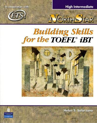 NorthStar Building Skills for the TOEFL iBT: High-Intermediate [With CD (Audio)] 9780131985780