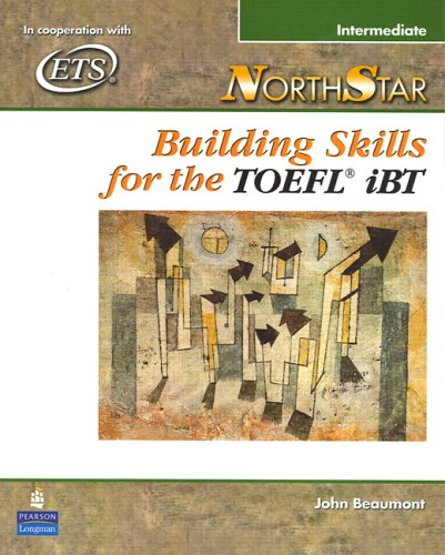 Northstar: Building Skills for the TOEFL Ibt, Intermediate Student Book with Audio CDs 9780131985766