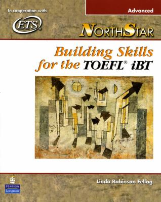 Northstar: Building Skills for the TOEFL Ibt, Advanced Student Book Advanced Student Book with Audio CDs 9780131985773