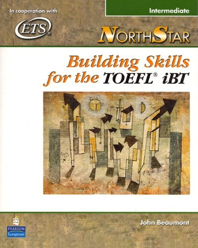 Northstar: Building Skills for the TOEFL Ibt, Intermediate Student Book 9780131937062