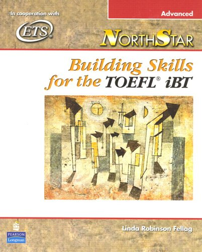 Northstar: Building Skills for the TOEFL iBT: Advanced 9780131937093