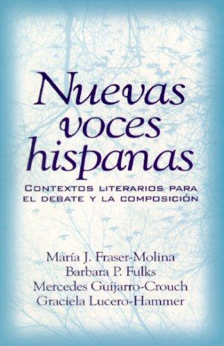 Nuevas Voces Hispanas: Contextos Literarios Para El Debate y La Composicin 9780139380778