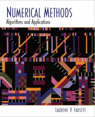 Numerical Methods: Algorithms and Applications 9780130314000