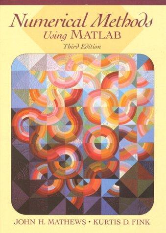 Numerical Methods Using MATLAB 9780132700429