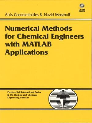 Numerical Methods for Chemical Engineers with MATLAB Applications 9780130138514