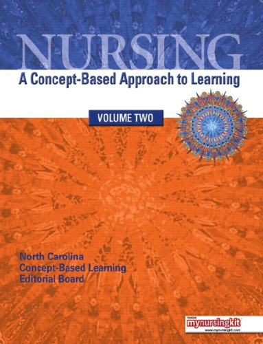Nursing, Volume 2: A Concept-Based Approach to Learning