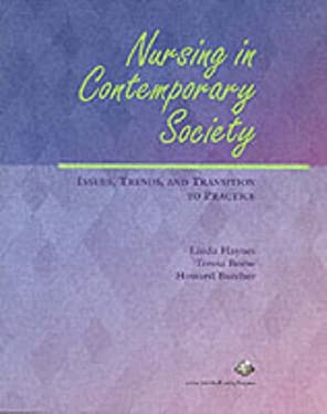Nursing in Contemporary Society: Issues, Trends and Transition to Practice 9780130941534