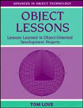 Object Lessons: Lessons Learned in Object-Oriented Development Projects 9780134724324