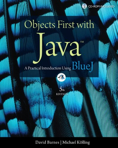 Objects First with Java: A Practical Introduction Using BlueJ [With CDROM and Access Code] - 5th Edition
