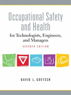 Occupational Safety and Health for Technologists, Engineers, and Managers 9780137009169