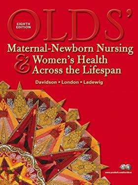 Olds' Maternal-Newborn Nursing & Women's Health Across the Lifespan 9780132208734