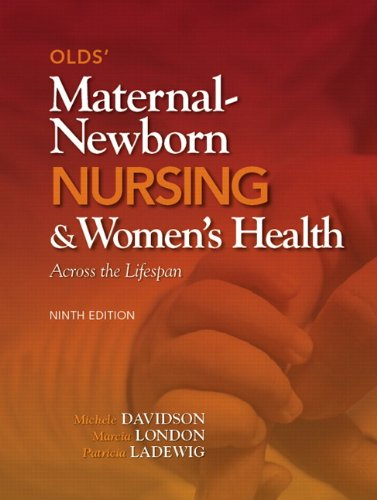Olds' Maternal-Newborn Nursing & Women's Health: Across the Lifespan 9780132109079