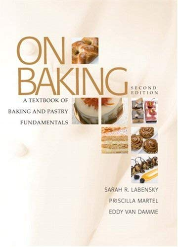 On Baking: A Textbook of Baking and Pastry Fundamentals 9780131579231