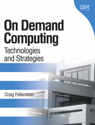On Demand Computing: Technologies and Strategies 9780131440241