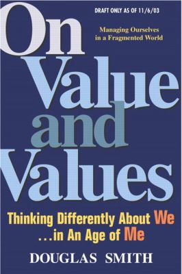 On Value and Values: Thinking Differently about We in an Age of Me 9780131461253
