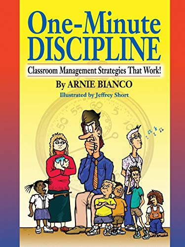 One-Minute Discipline: Classroom Management Strategies That Work 9780130452986