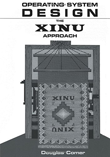 Operating System Design: The Xinu Approach, Vol. I 9780136375395