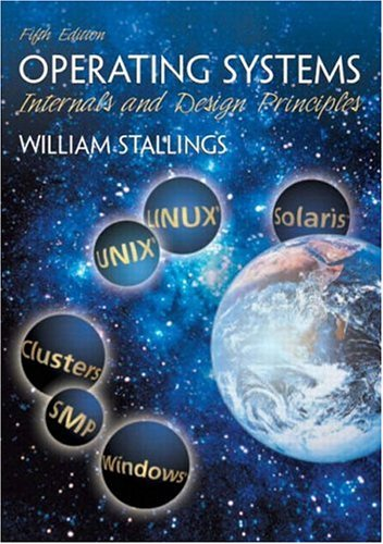 Operating Systems: Internals and Design Principles - 5th Edition