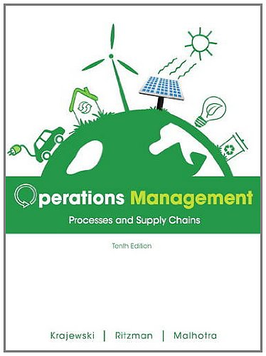 Operations Management: Processes and Supply Chains 9780132807395