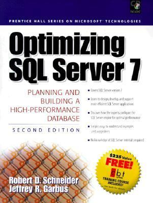 Optimizing SQL Server 7: Planning and Building a High-Performance Database 9780130122568