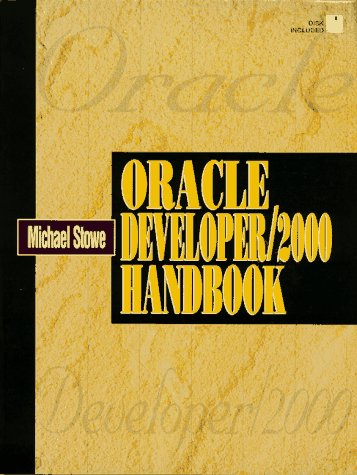 Oracle Developer/2000 Handbook [With Contains Trial Versions of Various Oracle Tools...] 9780132279680