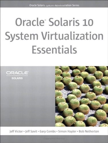 Oracle Solaris 10 System Virtualization Essentials 9780137081882
