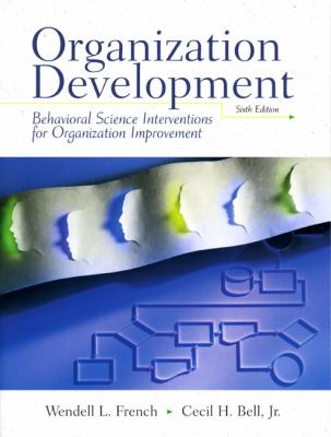 Organization Development: Behavioral Science Interventions for Organization Improvement 9780132422314