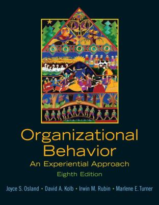 Organizational Behavior: An Experiential Approach 9780131441514